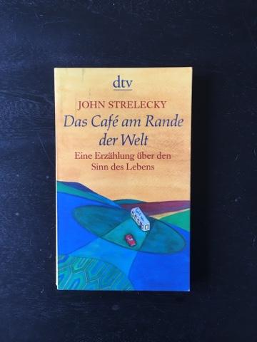Das Café am Rande der Welt - John Strelecky