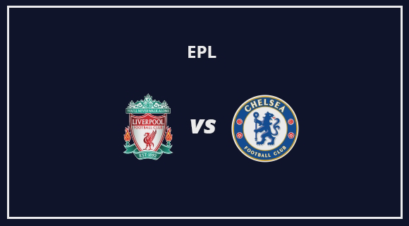 Premier League: Liverpool Vs Chelsea  Live Stream Link Online Free Match Preview and Lineup