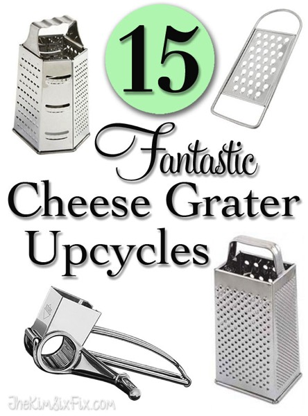 15 Fantastic Cheese Grater Upcycles.  You never knew you could repurpose graters this many ways!