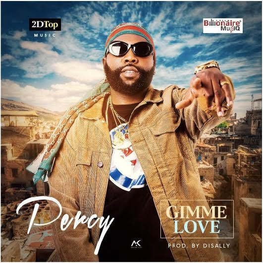 """[MUSIC]: Percy - """"Gimme Love"""" (Prod by Disally)"""