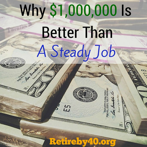 Why a million dollars is better than a steady job