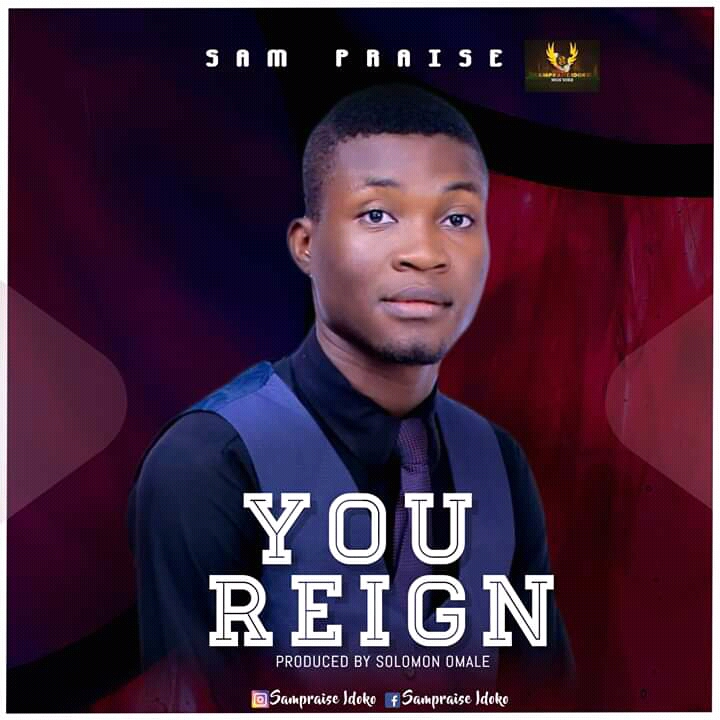 IMG_ORG_1595465014804 [MP3 DOWNLOAD] Sam Praise - You Reign