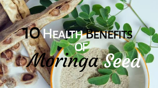 10 Health Benefits of Moringa Seed