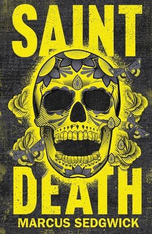 Saint Death - Marcus Sedgwick