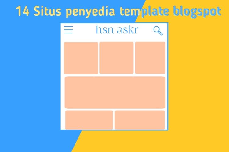 Hasan Askari: 14 Situs penyedia template blogspot gratis terbaik 2020