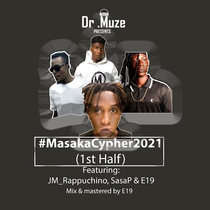 Dr Muze X Jm Rappuchino X Sasa P X E19 — Masaka Cypher (First Half)