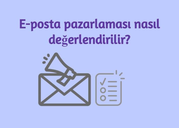 E-posta pazarlaması nasıl değerlendirilir?