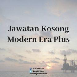 Jawatan Kerja Kosong Offshore Oil & Gas Modern Era Plus Sdn Bhd