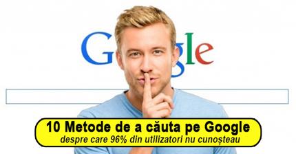 10 Metode de a căuta pe Google
