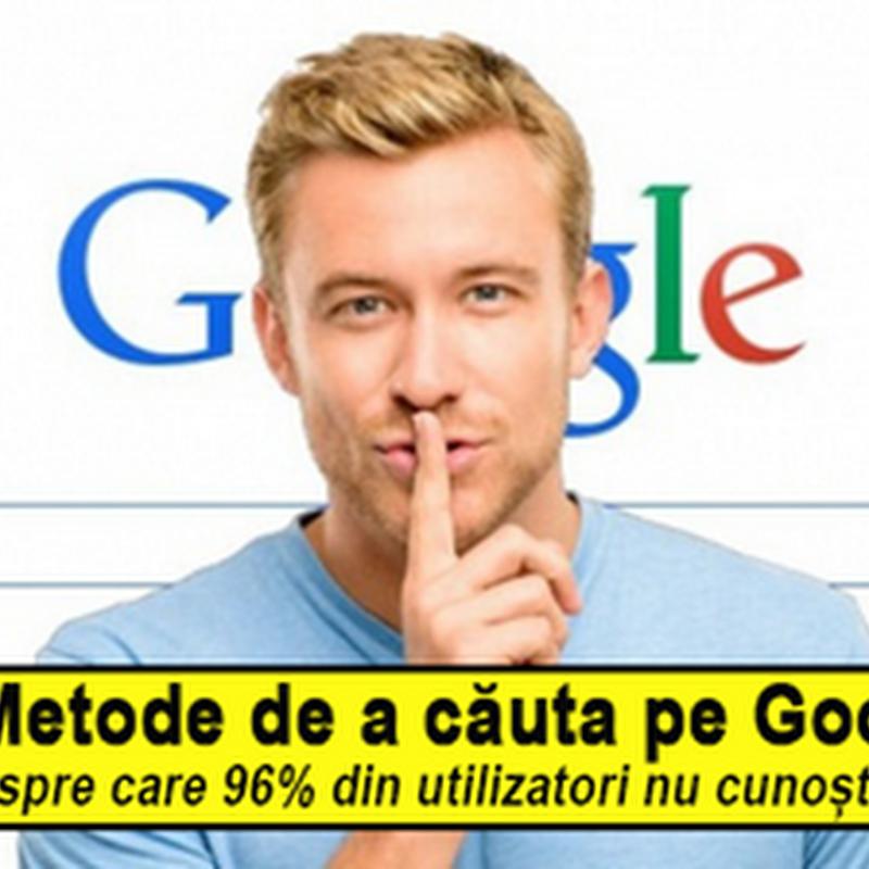 10 Metode de a Căuta pe Google pe care 96% din utilizatori nu cunosc