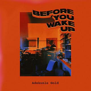 [Music] Adekunle Gold – Before You Wake Up (prod. Sess)