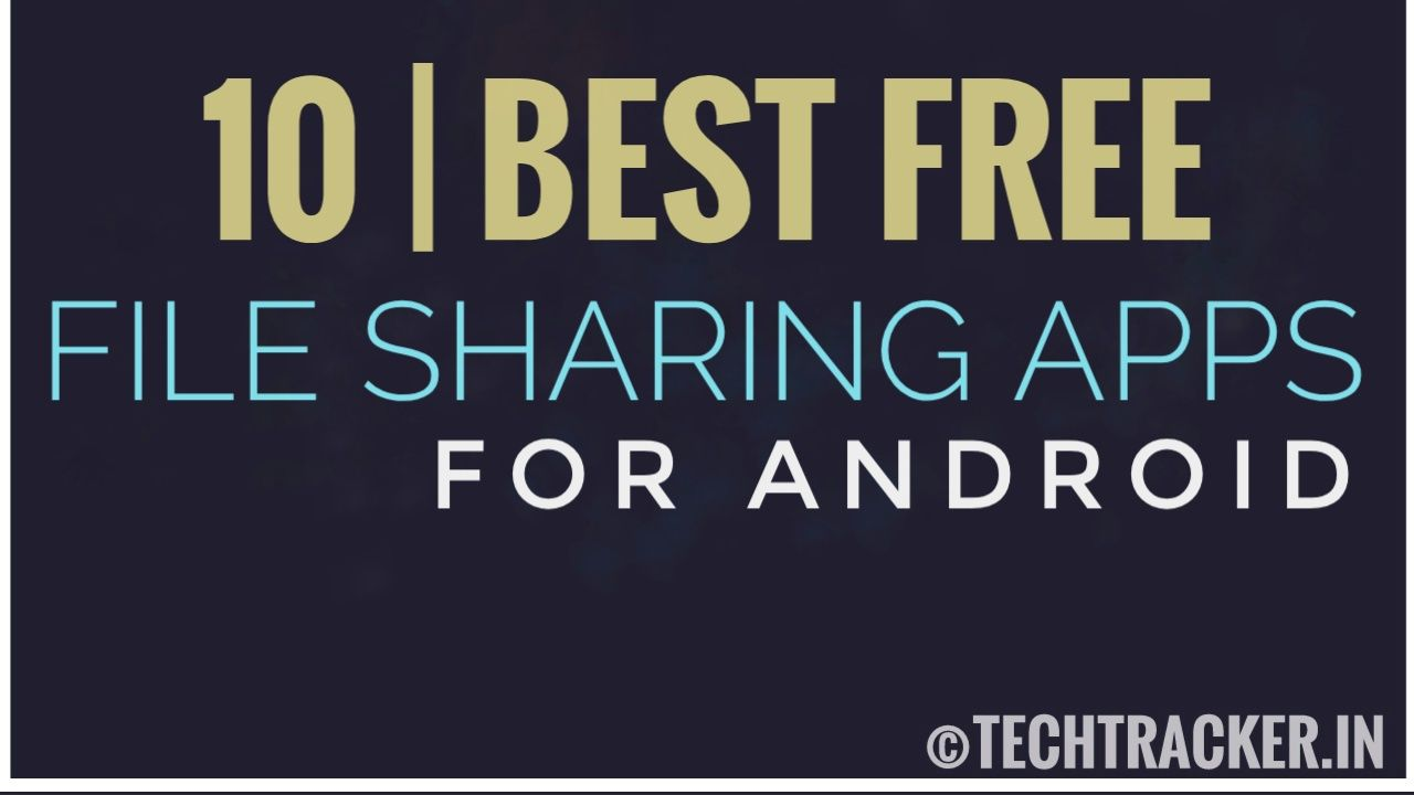 10 Best Free File Sharing Apps For Android