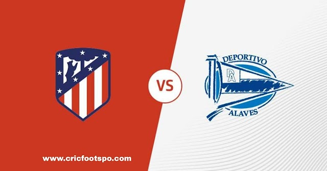 Deportivo Alaves vs Atletico Madrid prediction, preview, team news and more   La Liga 2021-22