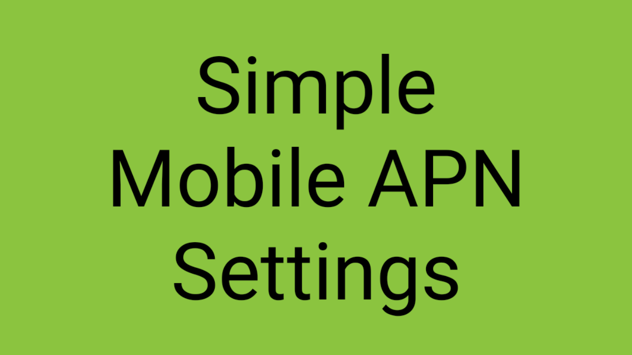 Simple Mobile APN Settings | Simple Mobile APN Settings Android, iPhone