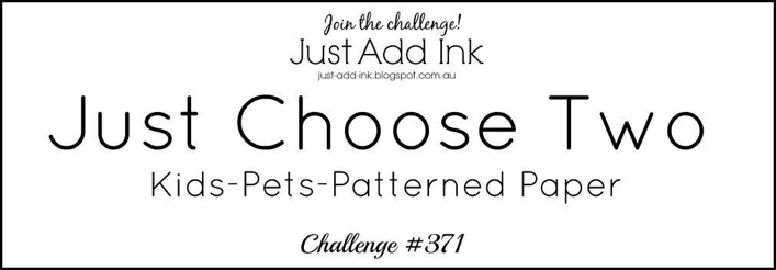 http://just-add-ink.blogspot.com/2017/08/just-add-ink-371just-choose-two.html