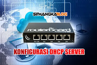Cara Setting DHCP Server Pada Router Mikrotik dan Langkahnya