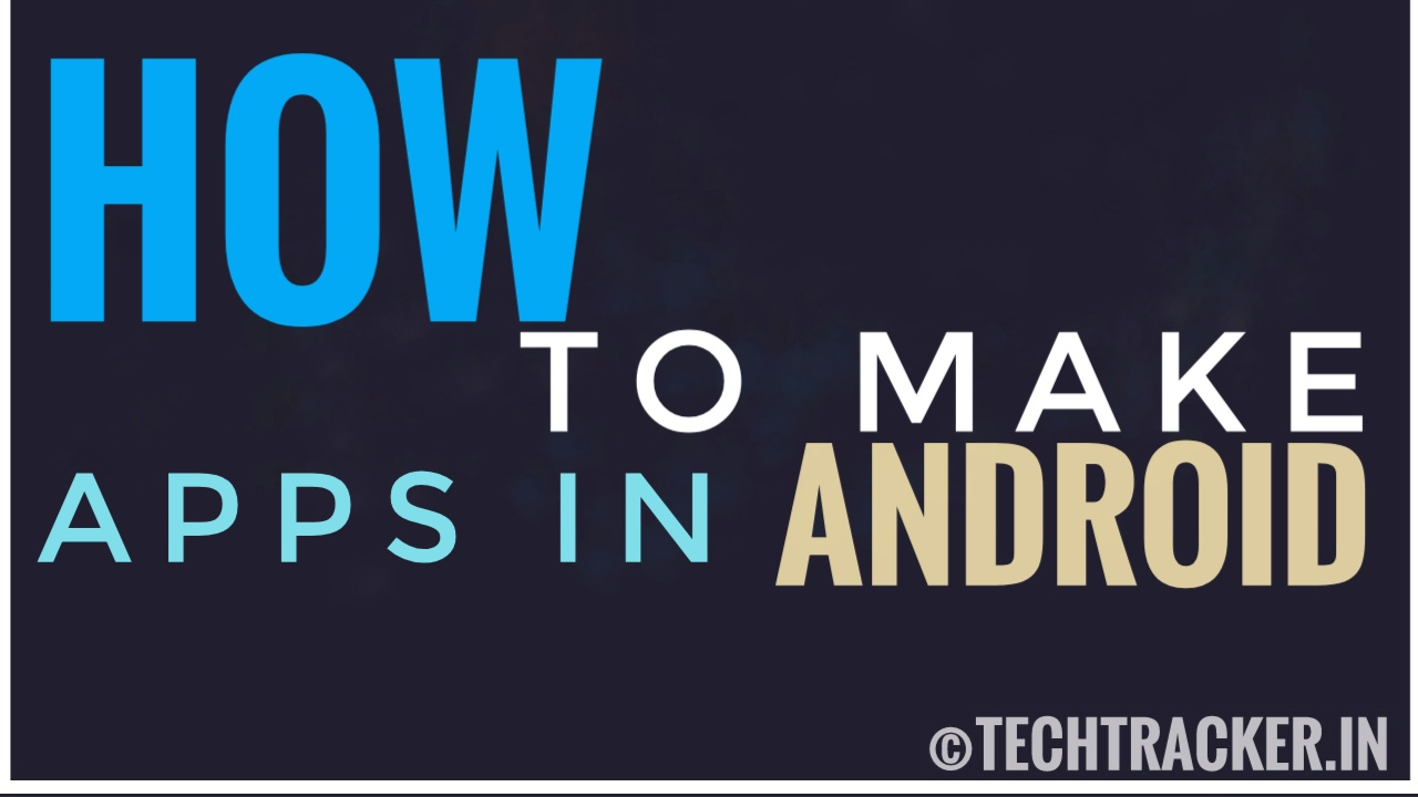How To Make Apps In Android ?