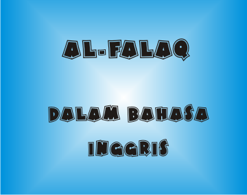 Al Falaq Dalam Bahasa Inggris Terjemah Surat Al Falaq