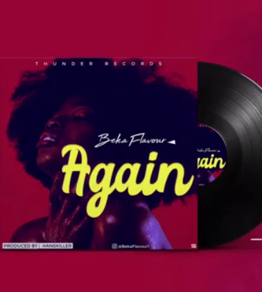 AUDIO | Beka Flavour – Again | Download New Song