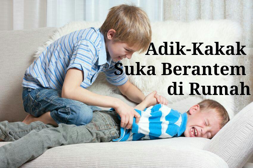 Mengatasi Adik-Kakak yang Suka Berantem di Rumah