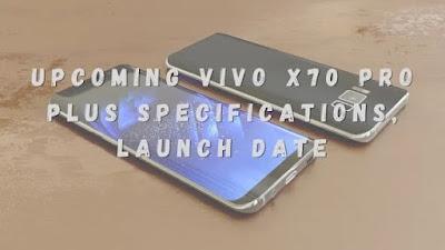 Vivo x70 pro plus 5G Full details, launch Date.