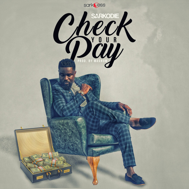 Sarkodie-Check your pay(Produce by magmon)