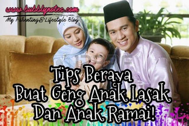 TIPS BERAYA BUAT GENG ANAK LASAK DAN ANAK RAMAI!
