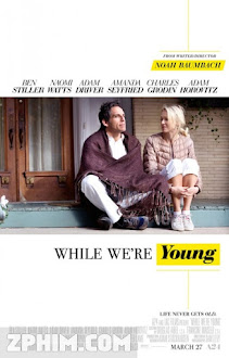 Khi Ta Còn Trẻ - While We're Young (2014) Poster