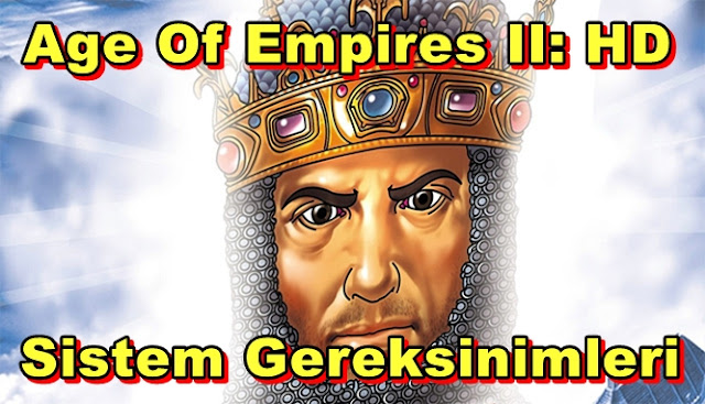 Age Of Empires II: HD PC Sistem Gereksinimleri