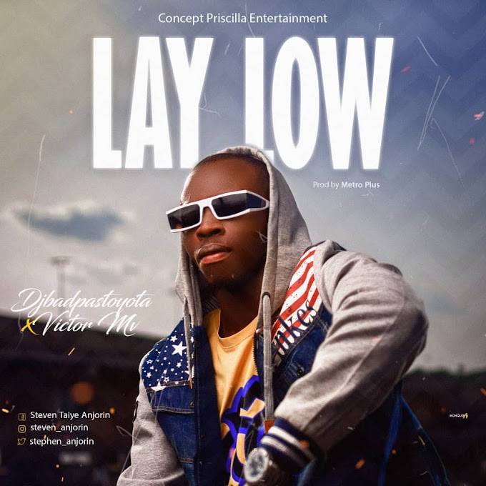 DjBadPassToyota — Lay Low (Ft. Victor Mv)