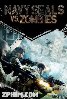 Cuộc Chiến Không Cân Sức - Navy SEALs vs. Zombies (2015) Poster