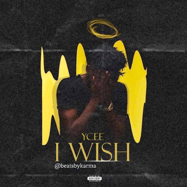 [Music] Ycee – I Wish | @iam_YCEE