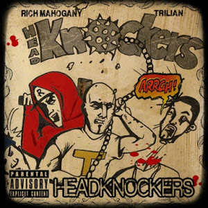 Headknockers (Rich Mahogany & Trilian) - Headknockers