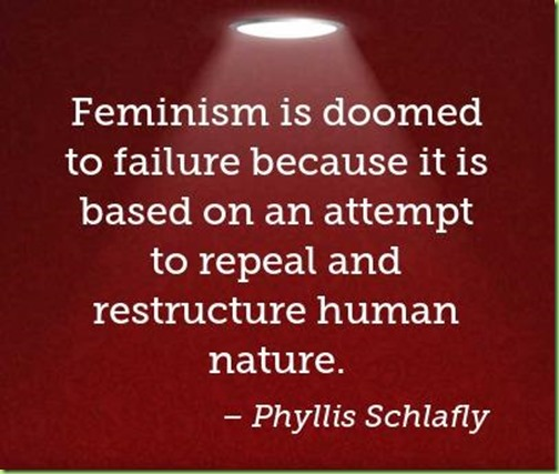 feminism-is-doomed-to-failure-because-it-is-based-on-an-attempt-to-repeal-and-r schlafly
