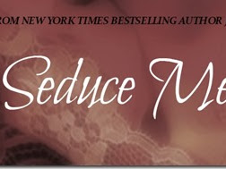 New Release: Seduce Me: A Stark International Novella (Stark Trilogy #3.8) by J. Kenner + Teasers
