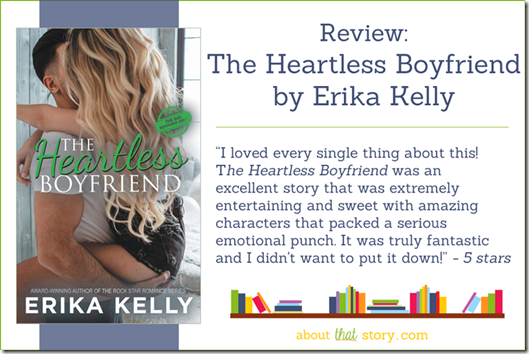Review: The Heartless Boyfriend by Erika Kelly | About That Story
