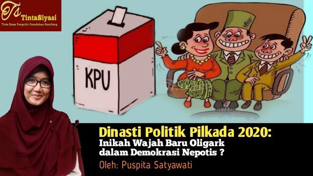 Dinasti Politik Pilkada 2020: Inikah Wajah Baru Oligark dalam Demokrasi Nepotis?