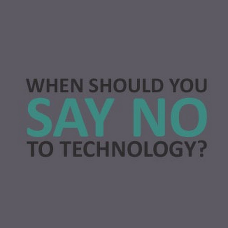 Tech pressure: when do you say no to technology?