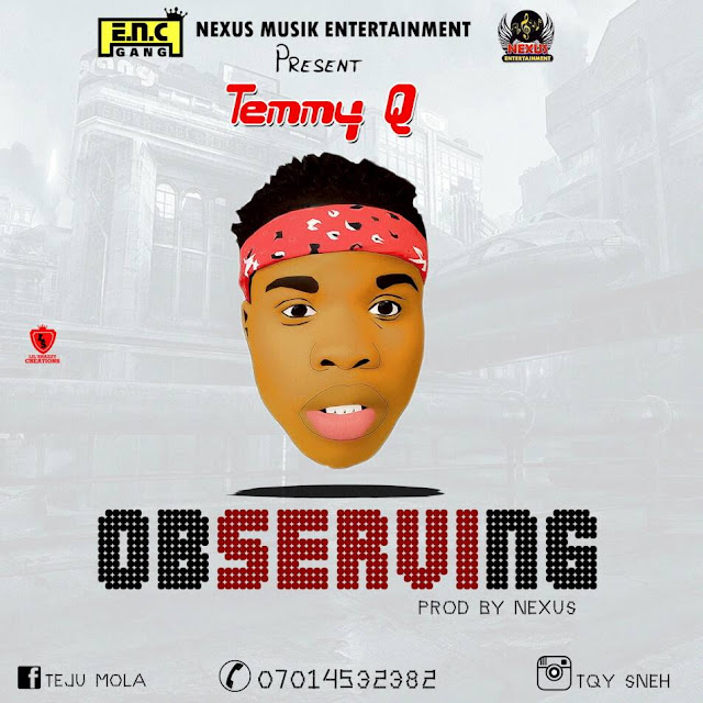 [Music] TemmyQ - Observing (Prod. By Nexus)