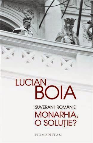 Lucian Boia - Suveranii României. Monarhia, o soluţie?