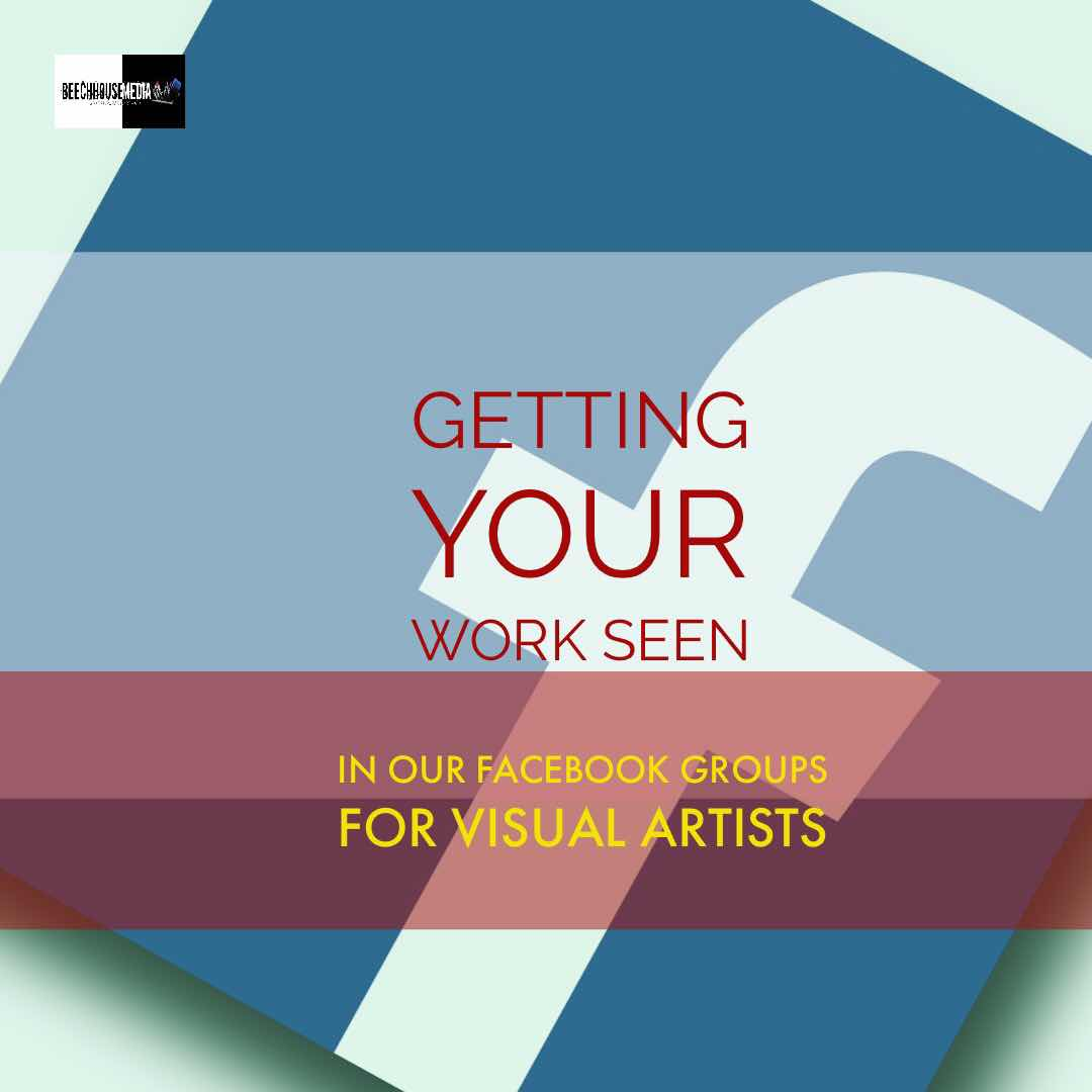 getting Your Work Seen in our Facebook Groups for Artists