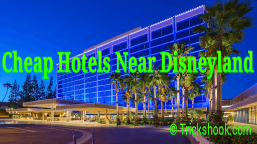 Cheap hotels near disneyland anaheim, United states of america