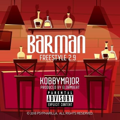 Kobby Major - Barman Freestyle 2.9 (Prod. By ElormBeat).