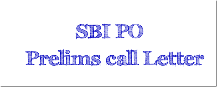 SBI PO Prelims Call letter 2018 Download Now