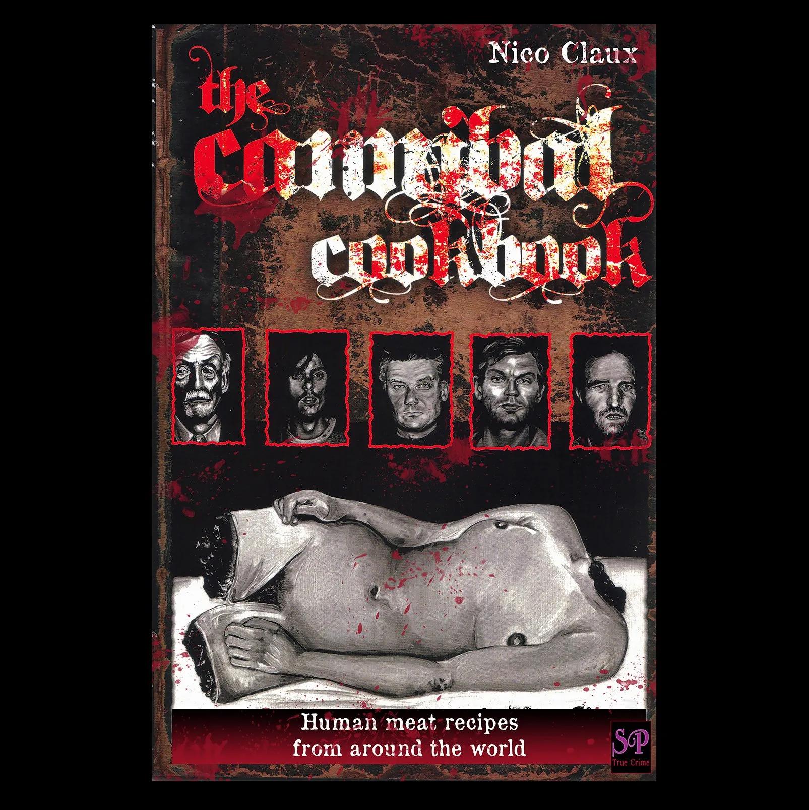 Nico Claux The Cannibal Cookbook