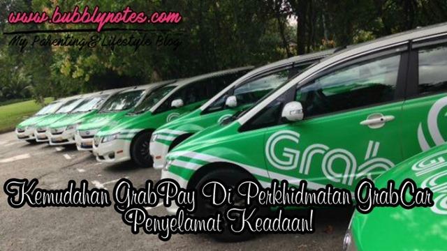 KEMUDAHAN GRABPAY DI GRABCAR PENYELAMAT KEADAAN!  (2)
