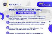 "Dishub Aceh ""Perubahan Jadwal Operasional Trans Koetaradja"""