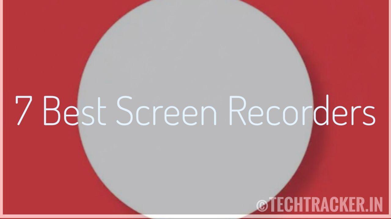 7 Best Screen Recorder Apps : 2020