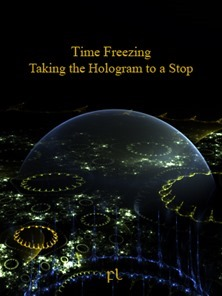 Time Freezing-Taking the Hologram to a Stop Cover