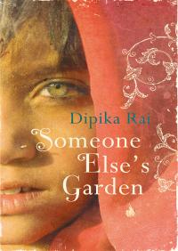 Someone Else?s Garden By Dipika Rai
